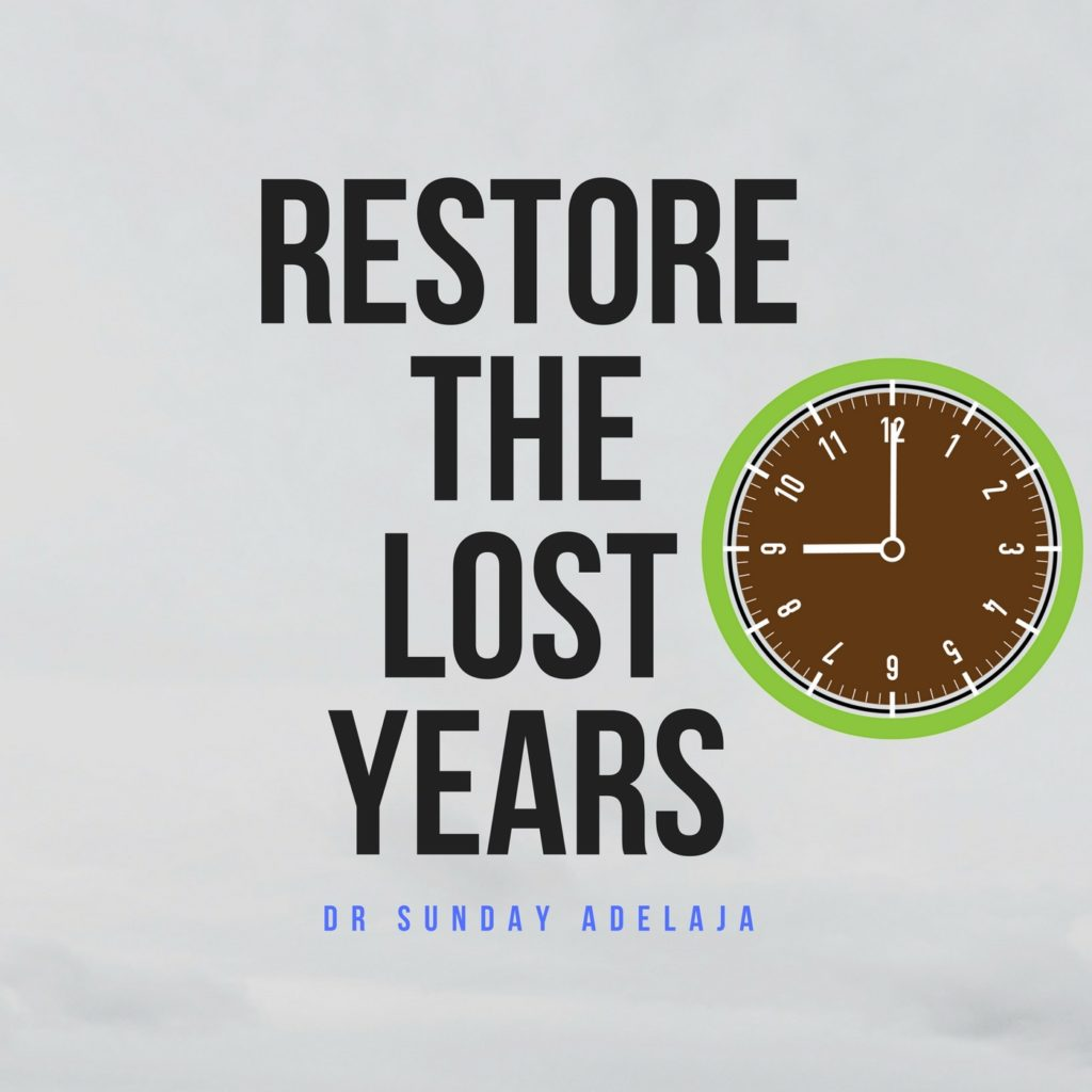 Restore lost years - Sunday Adelaja